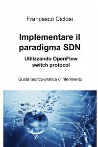 Implementare il paradigma SDN utilizzando OpenFlow switch protocol