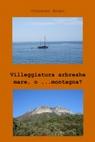 Villeggiatura arbreshe : mare, o …montagna