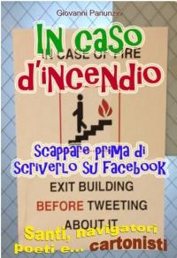 In caso d'incendio scappare prima di scriverlo su Facebook