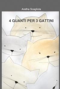 4 guanti per tre gattini