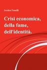 Crisi economica, della fame, dell'identità.