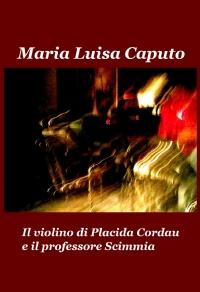 Il violino di Placida Cordau e il professore Scimmia