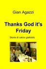 Thanks God it's Friday