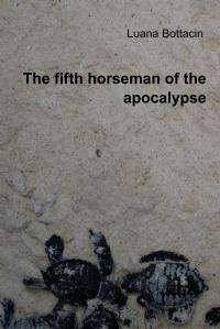 The fifth horseman of the apocalypse