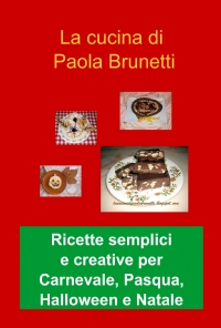 Ricette creative per le feste di Carnevale, Pasqua, Halloween e Natale
