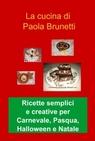 Ricette creative per le feste di Carnevale, Pasqua,...