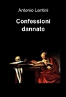 Confessioni dannate
