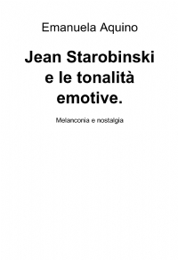 Jean Starobinski e le tonalità emotive.