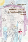 copertina Timmy Gammel e la Scuola dei...