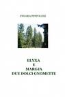 ELYXA E MARGJA DUE DOLCI GNOMETTE