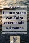 La mia storia con Zaira cenerentola a 4 zampe.