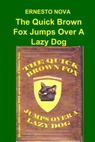 The Quick Brown Fox Jumps Over A Lazy Dog