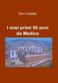 I miei primi 50 anni da Medico