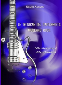Le tecniche del chitarrista moderno rock
