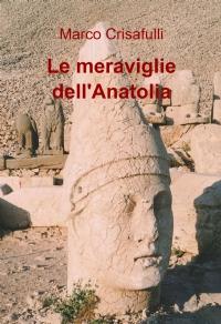 Le meraviglie dell'Anatolia