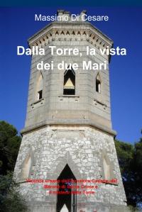 Dalla Torre, la vista dei due Mari