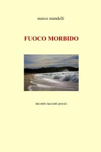 FUOCO MORBIDO