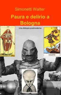 Paura e delirio a Bologna