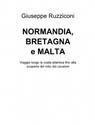 NORMANDIA, BRETAGNA e MALTA