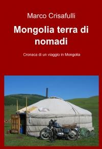 Mongolia terra di nomadi
