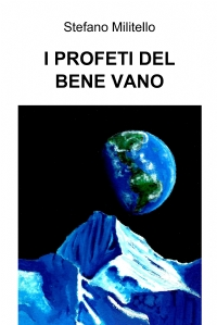 I PROFETI DEL BENE VANO