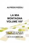 LA MIA MONTAGNA VOLUME VIII°