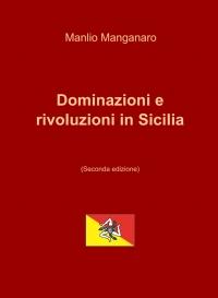 Dominazioni e rivoluzioni in Sicilia