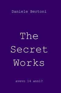 The Secret Works