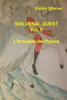 copertina Shilveral Quest – Vol. II: L...