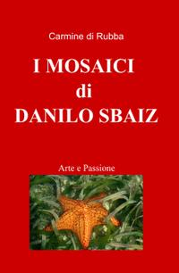 I MOSAICI di DANILO SBAIZ