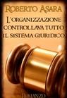 L'organizzazione controllava tutto il sistema g...