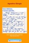 Caro Adriano, ti scrivo perchè…