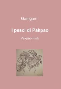 I pesci di Pakpao