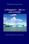 copertina La Patagonia? … Ma è in cu...