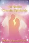 La Nostra Crescita Spirituale