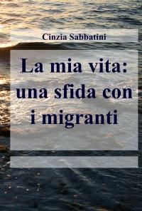 La mia vita: una sfida con i migranti