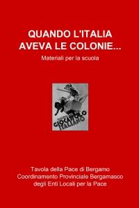 QUANDO L'ITALIA AVEVA LE COLONIE