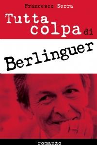Tutta colpa di Berlinguer