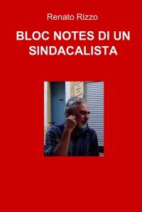 BLOC NOTES DI UN SINDACALISTA