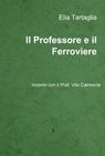 copertina di Il Professore e il Ferroviere