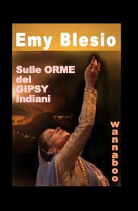 DIASPORA: Sulle orme dei Gipsy Indiani