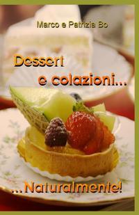 Dessert e colazioni….Naturalmente!