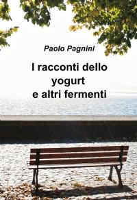I racconti dello yogurt e altri fermenti