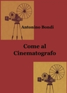 Come al Cinematografo