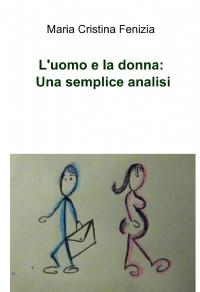 3811fdb001 ILMIOLIBRO - L'uomo e la donna: Una semplice analisi - Libro di ...