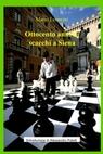 Ottocento anni di scacchi a Siena