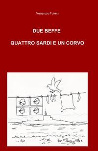 DUE BEFFE QUATTRO SARDI E UN CORVO