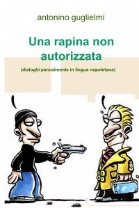 Una rapina non autorizzata