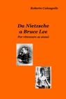 Da Nietzsche a Bruce Lee