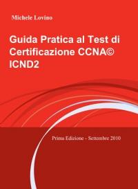 Guida Pratica al Test di Certificazione CCNA© ICND2